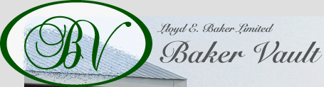 Baker Vault, a division of Lloyd E. Baker Limited, is a fifth generation family owned company locate